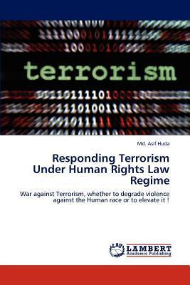 Responding Terrorism Under Human Rights Law Regime