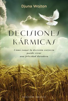 Decisiones karmicas / Karmic Choices