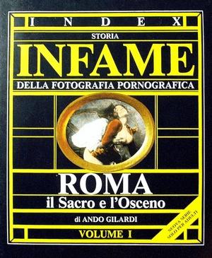 INDEX - Storia infame della fotografia pornografica. Volume I. Roma. Il sacro e l'osceno, 1839-1870.