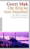 Die Bruecke von Istanbul. Eine Reise zwischen Orient und Okzident