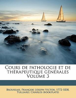 Cours de Pathologie Et de Th Rapeutique G N Rales Volume 3