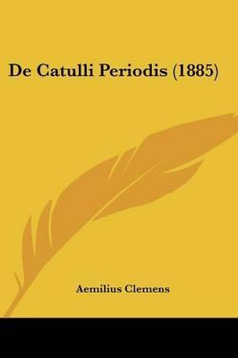 de Catulli Periodis (1885)