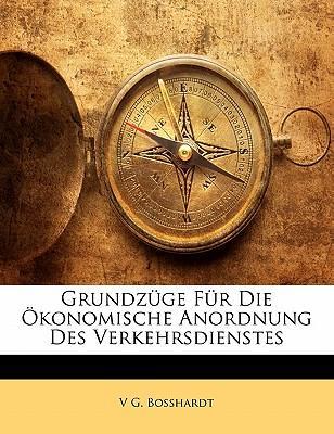 Grundzüge Für Die Ökonomische Anordnung Des Verkehrsdienstes (German Edition)