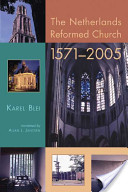 The Netherlands Reformed Church, 1571-2005