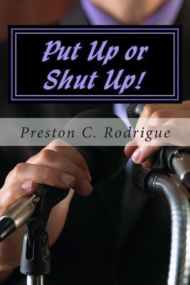 Put Up or Shut Up!