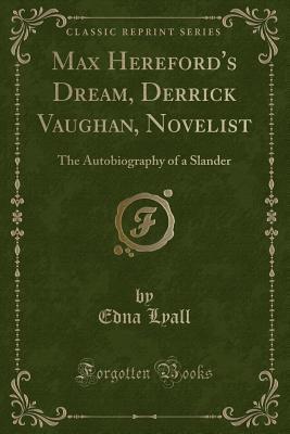 Max Hereford's Dream, Derrick Vaughan, Novelist