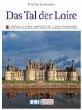 Das Tal der Loire. Kunst - Reiseführer.