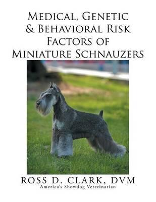 Medical, Genetic & Behavioral Risk Factors of Miniature Schnauzers