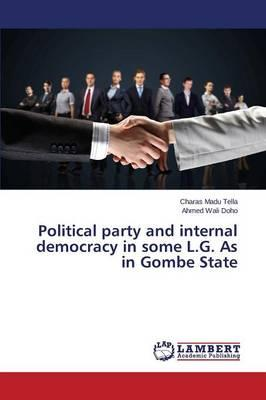 Political party and internal democracy in some L.G. As in Gombe State
