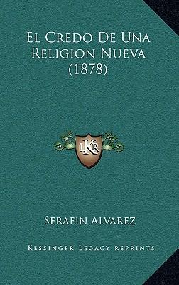 El Credo de Una Religion Nueva (1878)