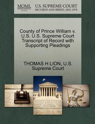 County of Prince William V. U.S. U.S. Supreme Court Transcript of Record with Supporting Pleadings