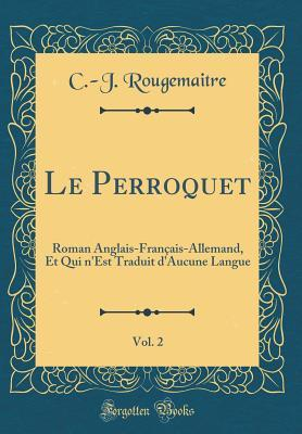Le Perroquet, Vol. 2