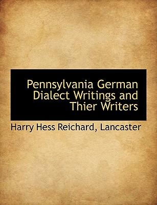 Pennsylvania German Dialect Writings and Thier Writers