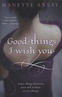 Good Things I Wish You