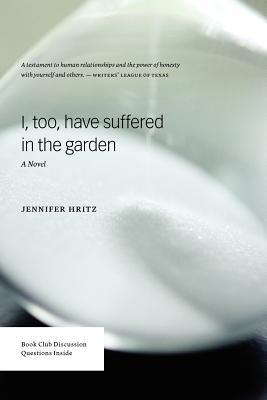 I, too, Have Suffered in the Garden