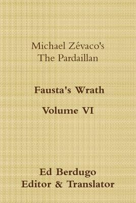 Michael Zevaco's the Pardaillan Volume VI Fausta's Wrath