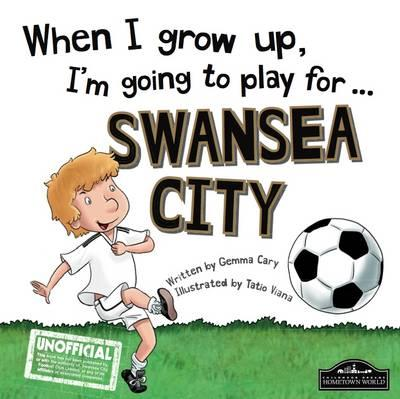 When I grow up, I'm going to play for Swansea