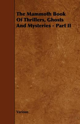 The Mammoth Book of Thrillers, Ghosts and Mysteries