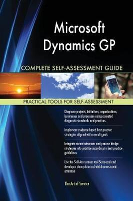 Microsoft Dynamics GP Complete Self-Assessment Guide