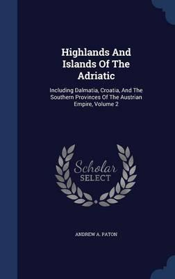 Highlands and Islands of the Adriatic