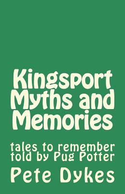 Kingsport Myths and Memories