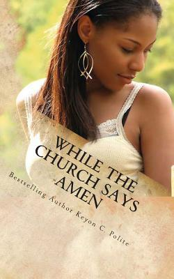While the Church Says Amen