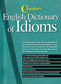 Chambers English Dictionary of Idioms