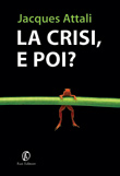 La crisi, e poi?