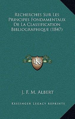 Recherches Sur Les Principes Fondamentaux de La Classification Bibliographique (1847)