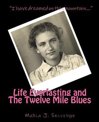 Life Everlasting and the Twelve Mile Blues