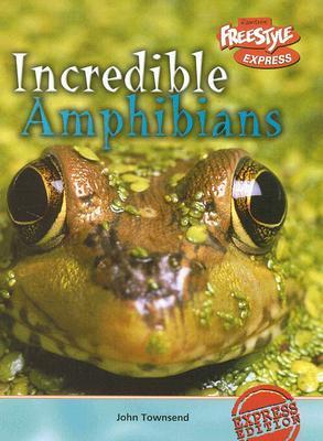Incredible Amphibians