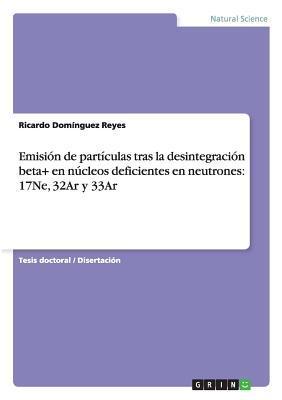 Emisión de partículas tras la desintegración beta+ en núcleos deficientes en neutrones