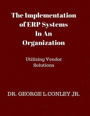 The Implementation of Erp Systems in an Organization