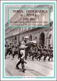Storia fotografica di Napoli (1939-1944)