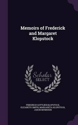 Memoirs of Frederick and Margaret Klopstock