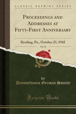 Proceedings and Addresses at Fifty-First Anniversary, Vol. 51