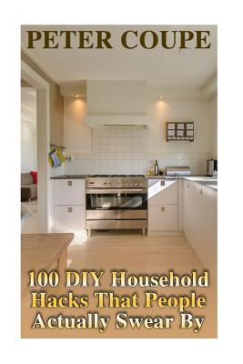 100 Diy Household Hacks That People Actually Swear by