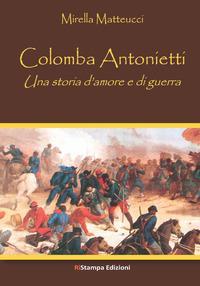 Colomba Antonietti. Una storia d'amore e di guerra