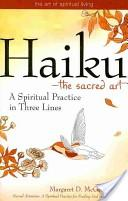 Haiku-The Sacred Art: A Spiritual Practice in Three Lines