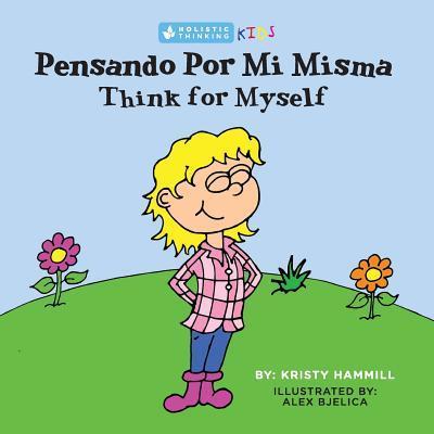 Pensando Por Mi Misma / Think For Myself