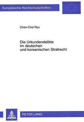 Die Urkundendelikte im deutschen und koreanischen Strafrecht