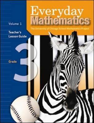 Everyday Mathematics, Grade 3, Teacher's Lesson Guide Volume 1