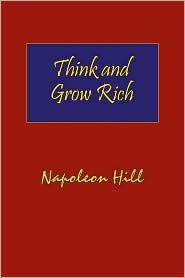 Think and Grow Rich....