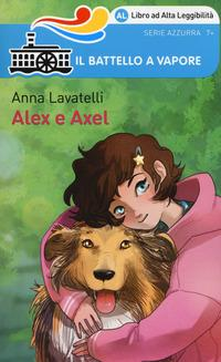 Alex e Axel. Ediz. illustrata
