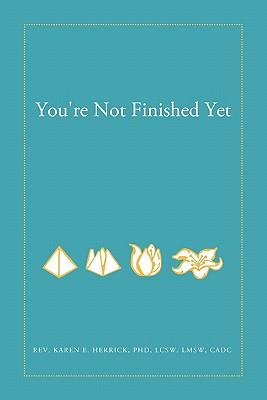 You're Not Finished Yet