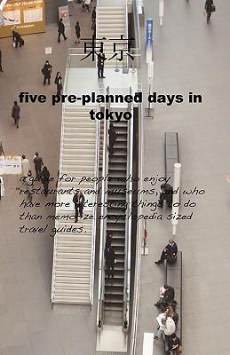 Five Pre-Planned Days in Tokyo