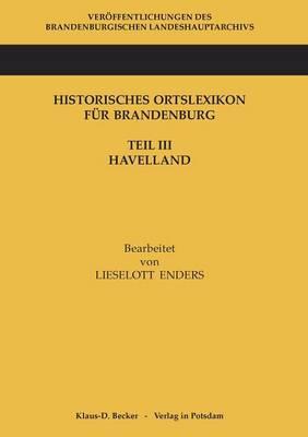 Historisches Ortslexikon für Brandenburg, Teil III, Havelland