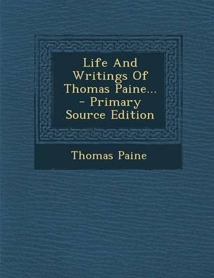 Life and Writings of Thomas Paine... - Primary Source Edition