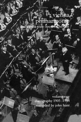 Wiener Philharmoniker 1 - Vienna Philharmonic and Vienna State Opera Orchestras. Discography Part 1 1905-1954.  [2000]