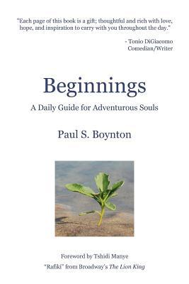 Beginnings a Daily Guide for Adventurous Souls